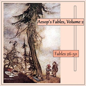 Aesop's Fables, Volume 02 (Fables 26-50) by Aesop