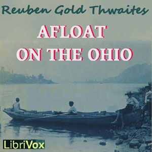 Afloat on the Ohio by Thwaites, Reuben Gold