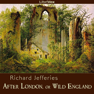 After London, or Wild England by Jefferies, Richard