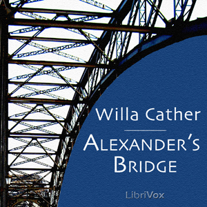 Alexander's Bridge (version 2) by Cather, Willa Sibert