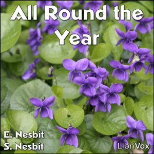 All Round the Year by Nesbit, E. (Edith)