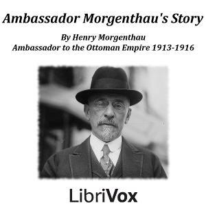 Ambassador Morgenthau's Story by Morgenthau, Henry