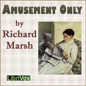 Amusement Only by Marsh, Richard