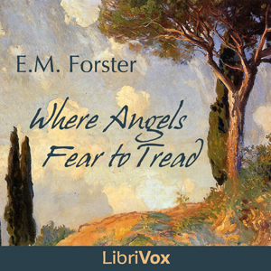 Where Angels Fear to Tread by Forster, E. M.