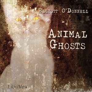 Animal Ghosts by O'Donnell, Elliott