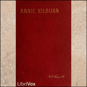 Annie Kilburn by Howells, William Dean