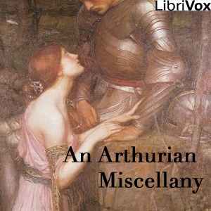 Arthurian Miscellany, An by Various