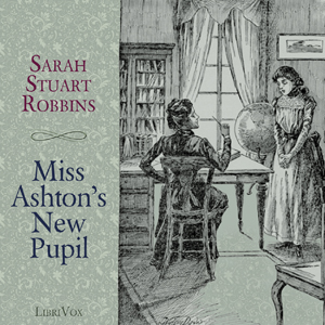 Miss Ashton's New Pupil by Robbins, Sarah Stuart