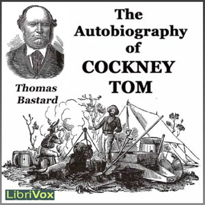 Autobiography of Cockney Tom, The by Bastard, Thomas