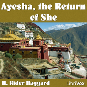 Ayesha the Return of She by Haggard, H. Rider