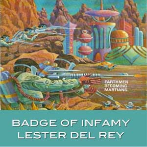 Badge of Infamy by del Rey, Lester