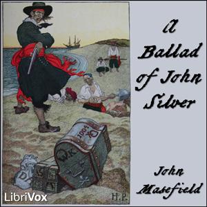 Ballad of John Silver, A by Masefield, John