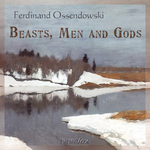 Beasts, Men and Gods by Ossendowski, Ferdinand