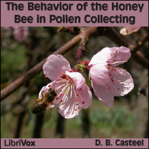 Behavior of the Honey Bee in Pollen Coll... by Casteel, D. B.