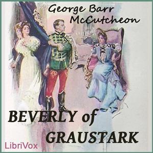 Beverly Of Graustark by McCutcheon, George Barr