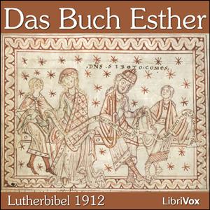 Bibel (LB 1912) 17: Esther by Luther-Bibel 1912