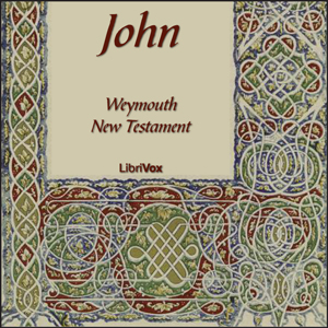 Bible (WNT) NT 04: John by Weymouth New Testament