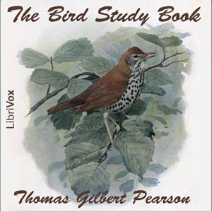 Bird Study Book, The by Pearson, Thomas Gilbert
