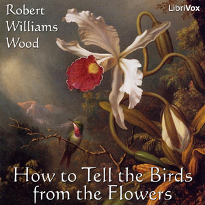 How to Tell the Birds from the Flowers by Wood, Robert Williams