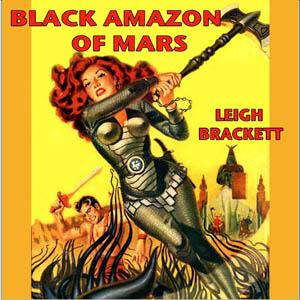 Black Amazon of Mars by Brackett, Leigh
