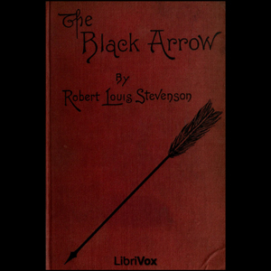 Black Arrow - A Tale of the Two Roses, T... by Stevenson, Robert Louis