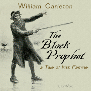 Black Prophet: A Tale of Irish Famine, T... by Carleton, William