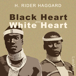 Black Heart and White Heart by Haggard, H. Rider