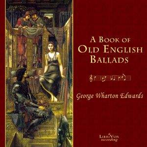 Book of Old English Ballads, A by Edwards, George Wharton