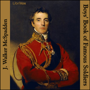 Boys' Book of Famous Soldiers by McSpadden, J. Walker
