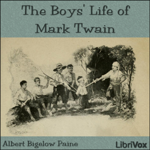 Boys Life of Mark Twain, The by Paine, Albert Bigelow