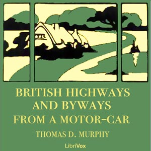 British Highways And Byways From A Motor... by Murphy, Thomas Dowler