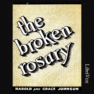 Broken Rosary, The by Johnson, Grace and Harold