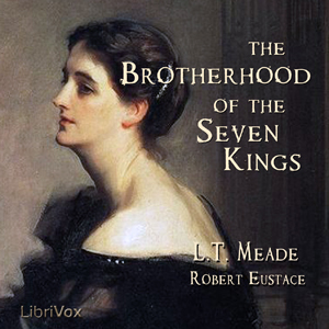 Brotherhood of the Seven Kings, The by Meade, L. T.