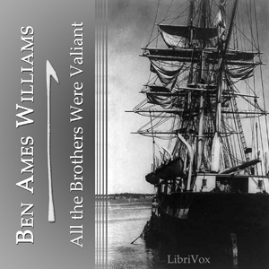 All the Brothers Were Valiant by Williams, Ben Ames