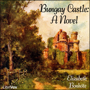 Bungay Castle: A Novel by Bonhôte, Elizabeth