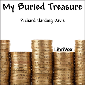 My Buried Treasure by Davis, Richard Harding
