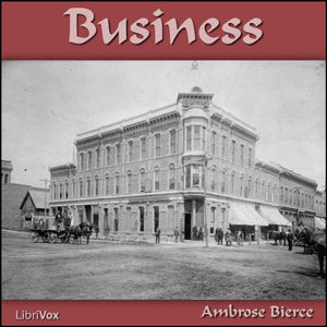 Business by Bierce, Ambrose