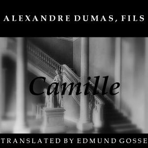 Camille by Dumas, Alexandre (fils)