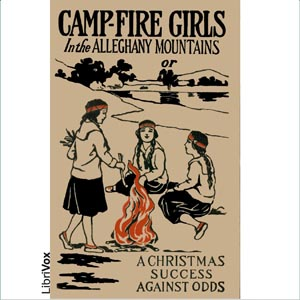 Camp-Fire Girls In The Allegheny Mountai... by Francis, Stella M.