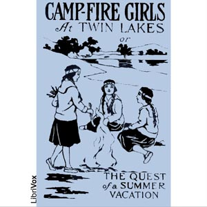Camp-Fire Girls at Twin Lakes or The Que... by Francis, Stella M.