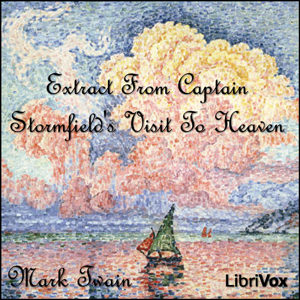Extract From Captain Stormfield's Visit ... by Twain, Mark