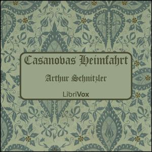 Casanovas Heimfahrt by Schnitzler, Arthur