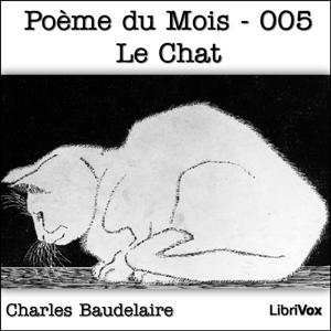 Poème du Mois - 005 Le Chat by Baudelaire, Charles