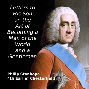 Letters to His Son on the Art of Becomin... by Chesterfield, Philip Stanhope, Fourth Earl of