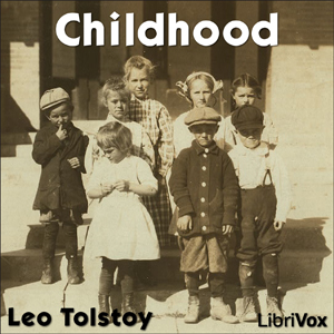 Childhood by Tolstoy, Leo