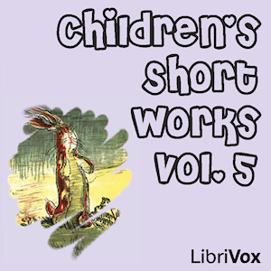Children's Short Works, Vol. 005 by Various
