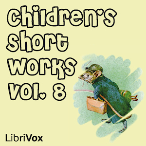Children's Short Works, Vol. 008 by Various