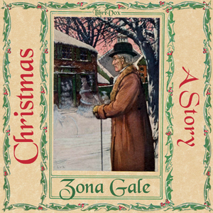 Christmas, A Story by Gale, Zona