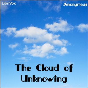Cloud of Unknowing, The by Anonymous