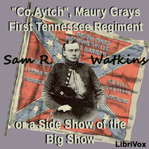 Co. Aytch,' Maury Grays, First Tennessee... by Watkins, Sam R.